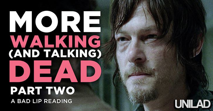 1888744 10152773826930549 6014637761681022688 n The Walking Dead In Bad Lip Reading Part 2