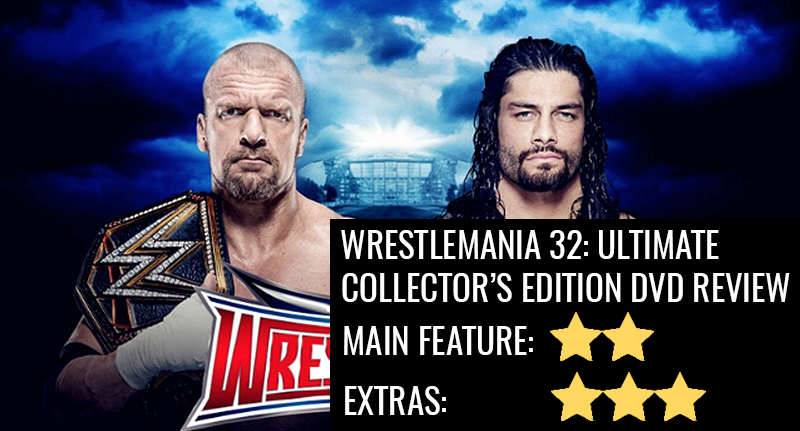 wrestlemania review 1 WrestleMania 32 Collectors Edition: The Extras Are Better Than The Show Itself